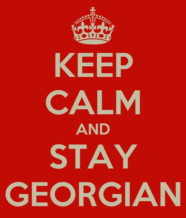 KEEP CALM AND STAY GEORGIAN