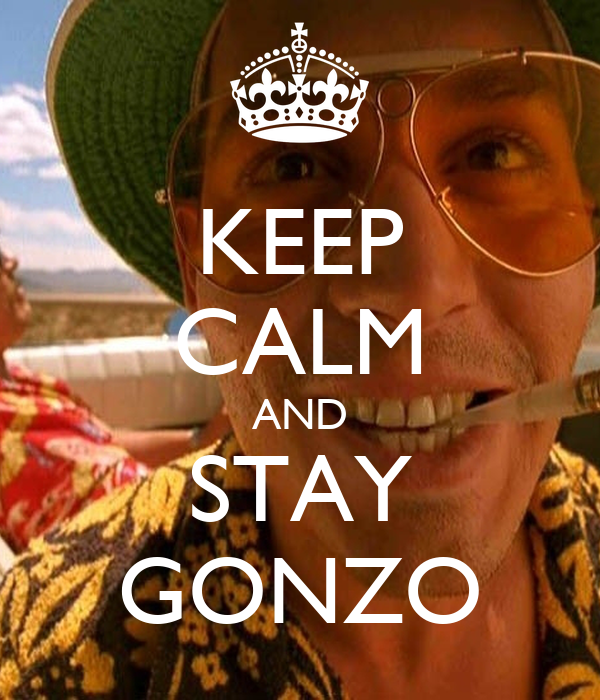 KEEP CALM AND STAY GONZO