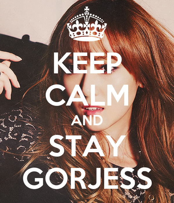 KEEP CALM AND STAY GORJESS