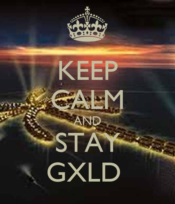 KEEP CALM AND STAY GXLD