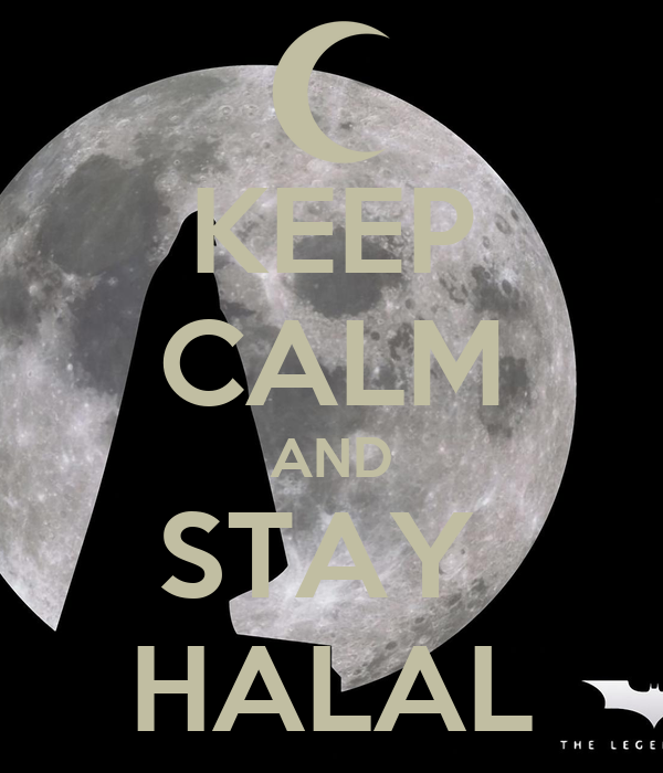KEEP CALM AND STAY  HALAL