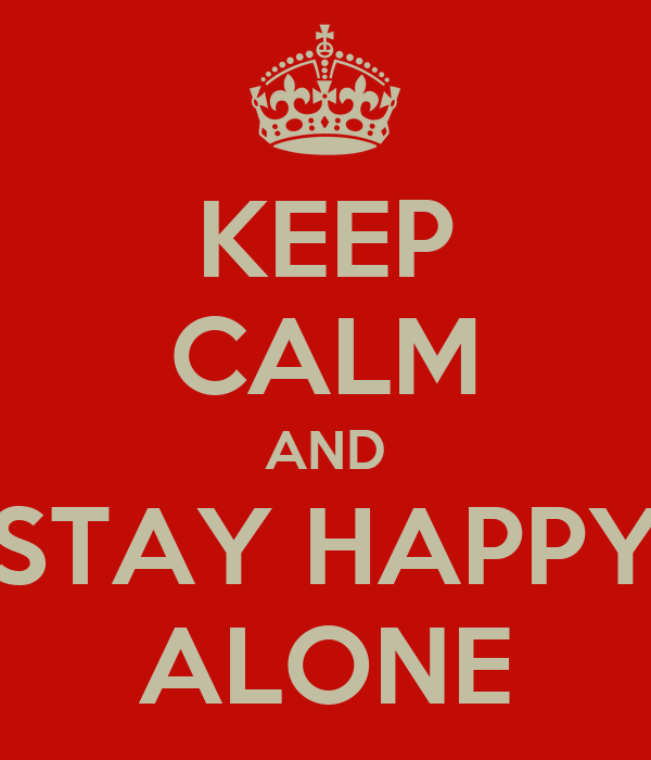 how to keep yourself happy alone