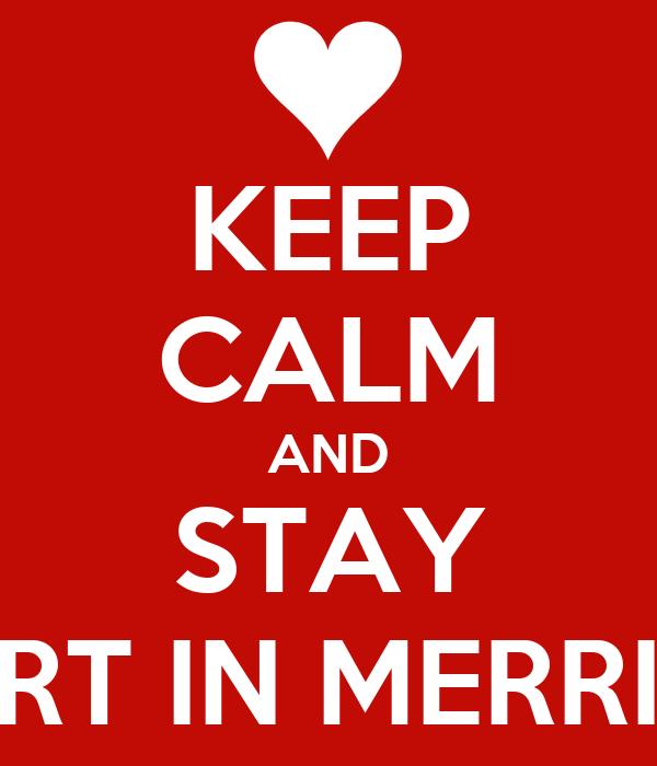 KEEP CALM AND STAY HART IN MERRINA