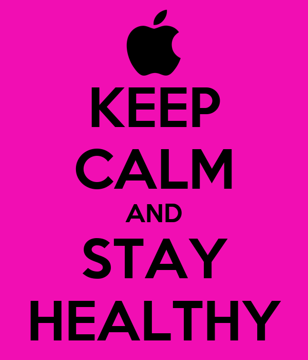 KEEP CALM AND STAY HEALTHY