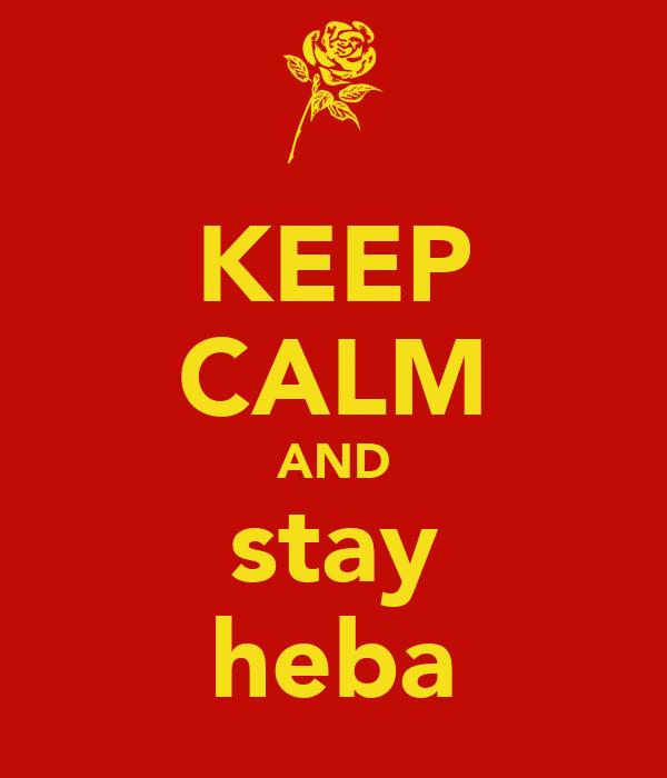 KEEP CALM AND stay heba