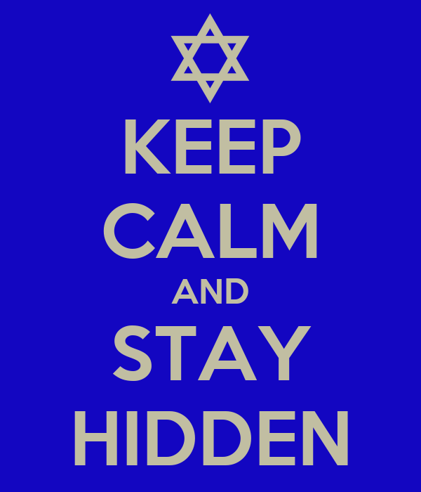 KEEP CALM AND STAY HIDDEN