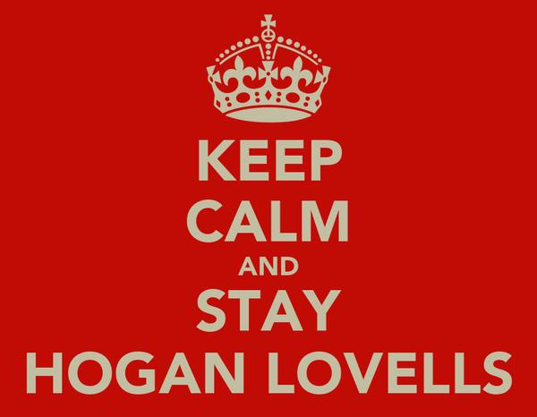 KEEP CALM AND STAY HOGAN LOVELLS