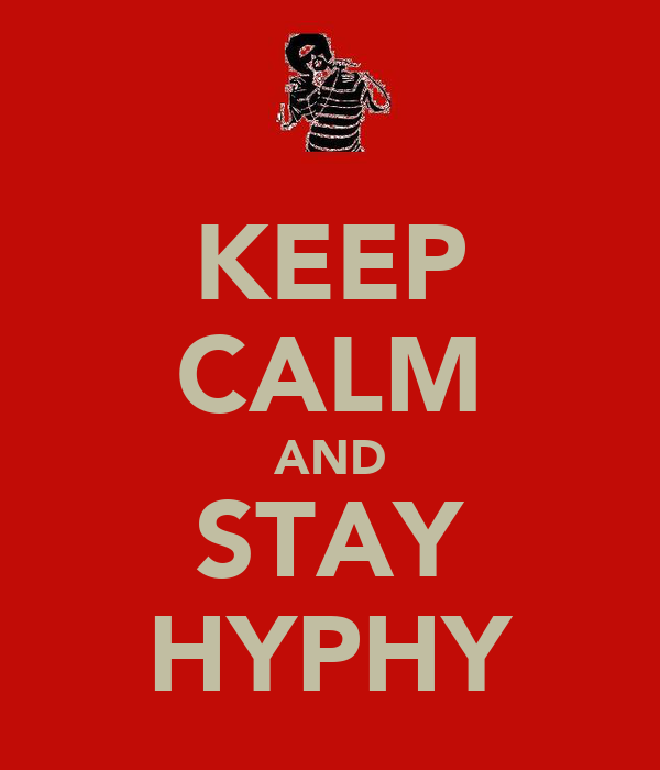 KEEP CALM AND STAY HYPHY