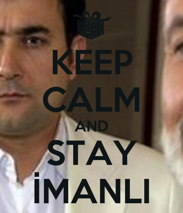KEEP CALM AND STAY İMANLI