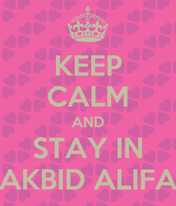 KEEP CALM AND STAY IN AKBID ALIFA