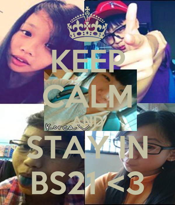 KEEP CALM AND STAY IN BS21 <3