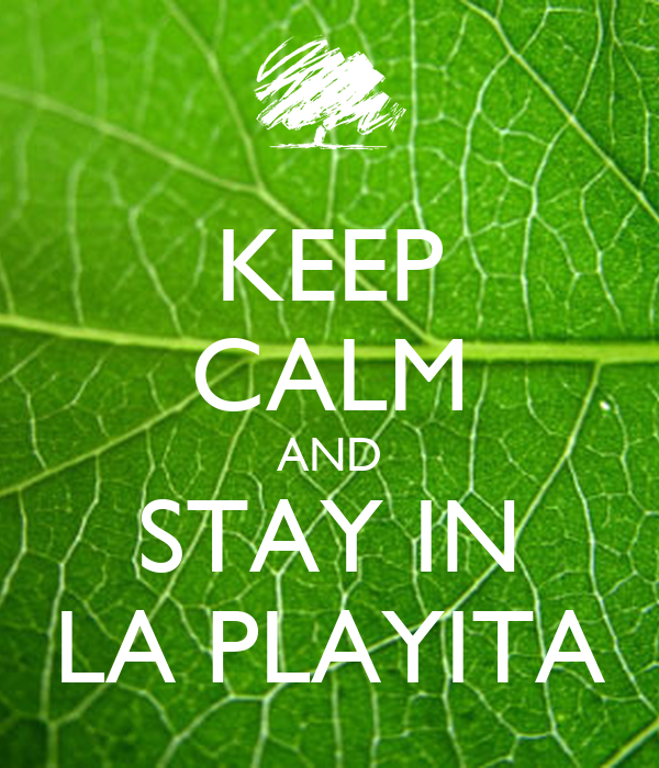 KEEP CALM AND STAY IN LA PLAYITA