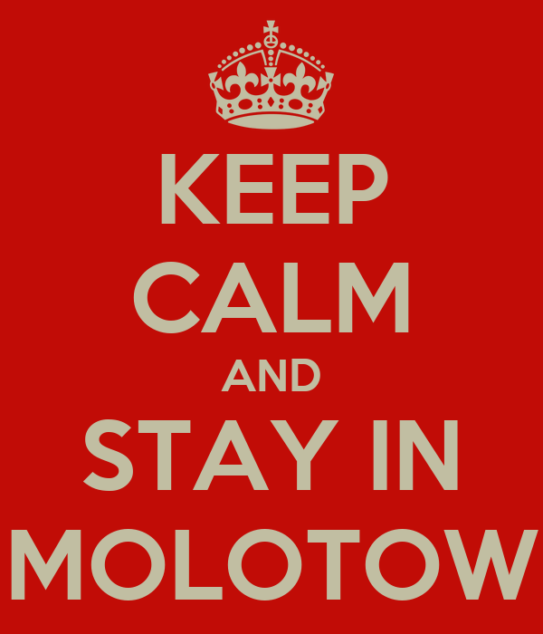 KEEP CALM AND STAY IN MOLOTOW