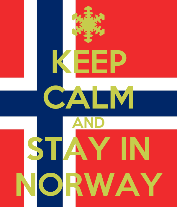 KEEP CALM AND STAY IN NORWAY