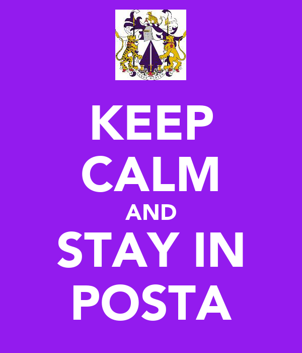 KEEP CALM AND STAY IN POSTA
