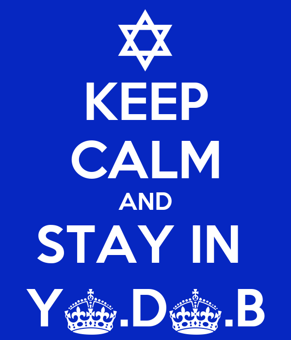 KEEP CALM AND STAY IN  Y^.D^.B