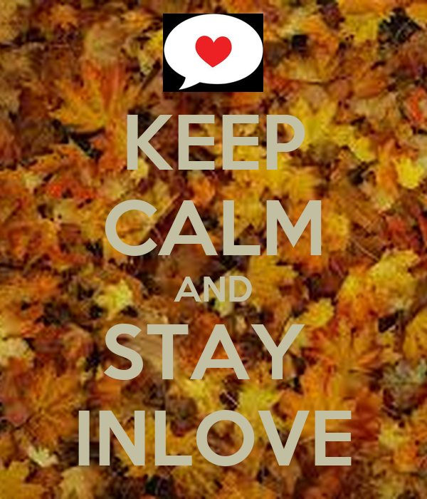 KEEP CALM AND STAY  INLOVE