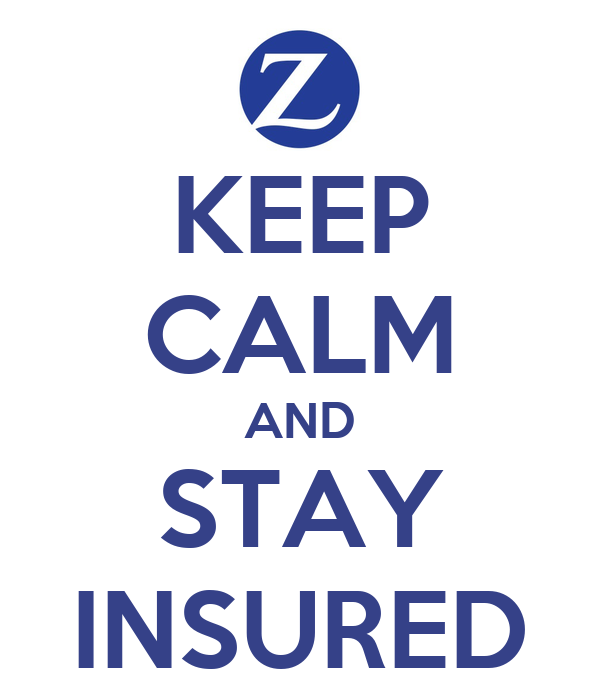 KEEP CALM AND STAY INSURED