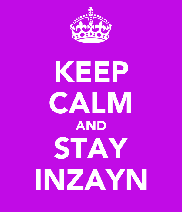 KEEP CALM AND STAY INZAYN