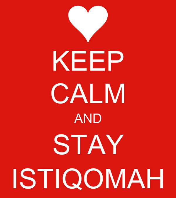 KEEP CALM AND STAY ISTIQOMAH