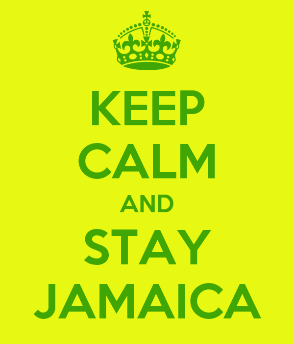 KEEP CALM AND STAY JAMAICA