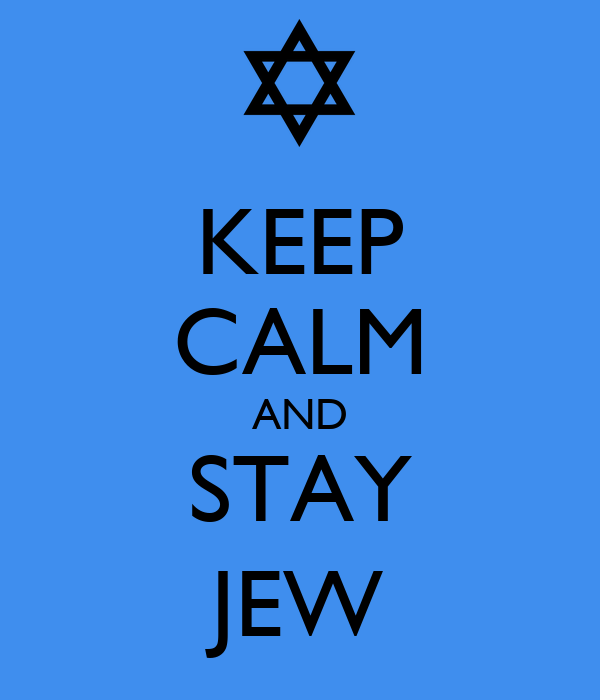 KEEP CALM AND STAY JEW