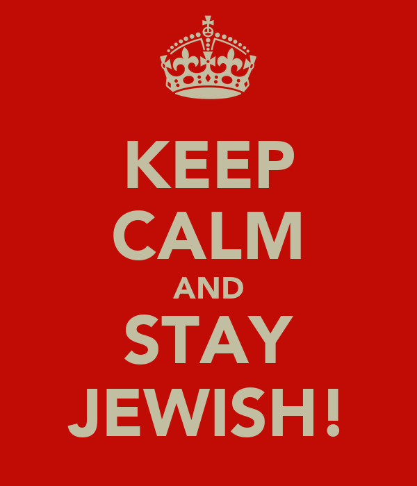 KEEP CALM AND STAY JEWISH!