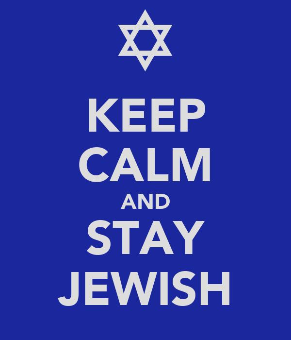 KEEP CALM AND STAY JEWISH