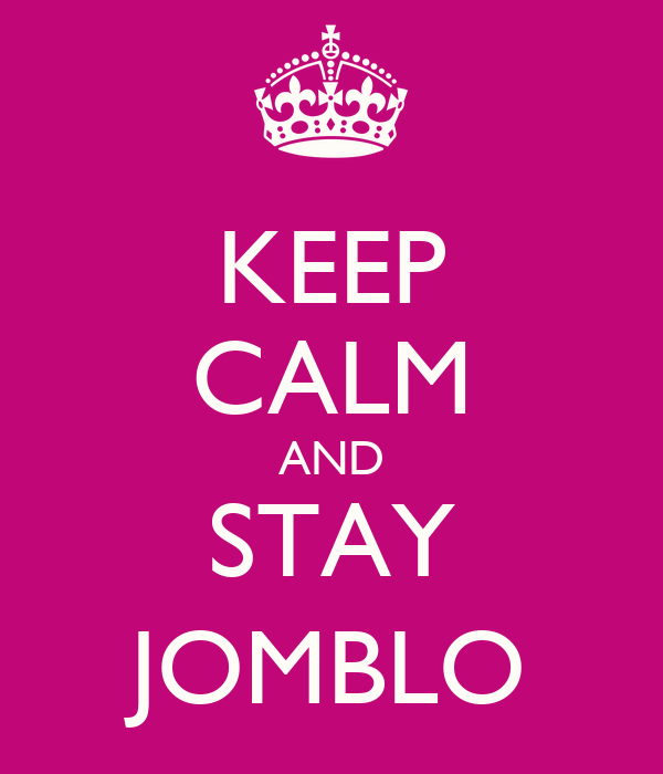 KEEP CALM AND STAY JOMBLO