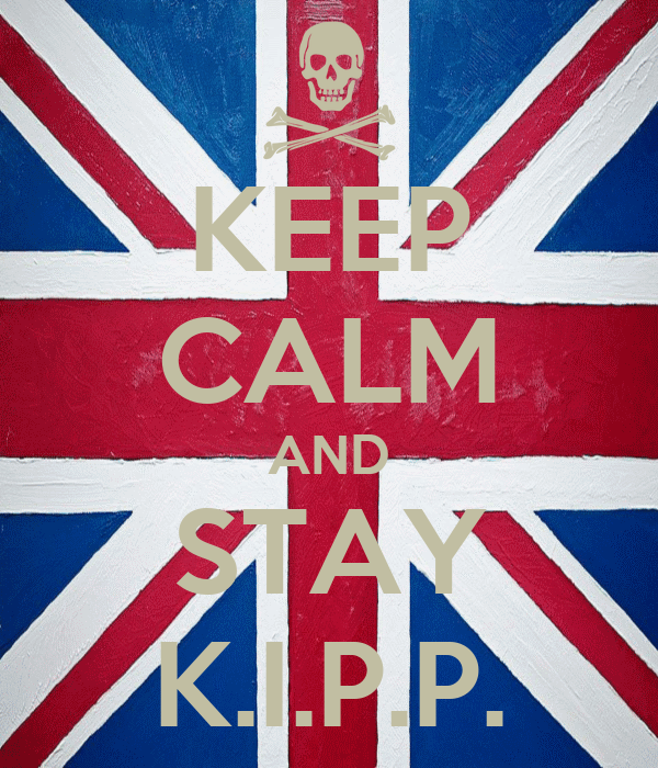 KEEP CALM AND STAY K.I.P.P.
