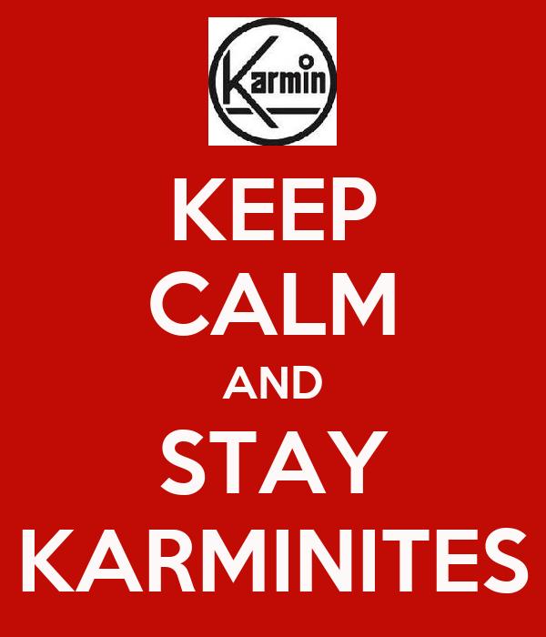 KEEP CALM AND STAY KARMINITES