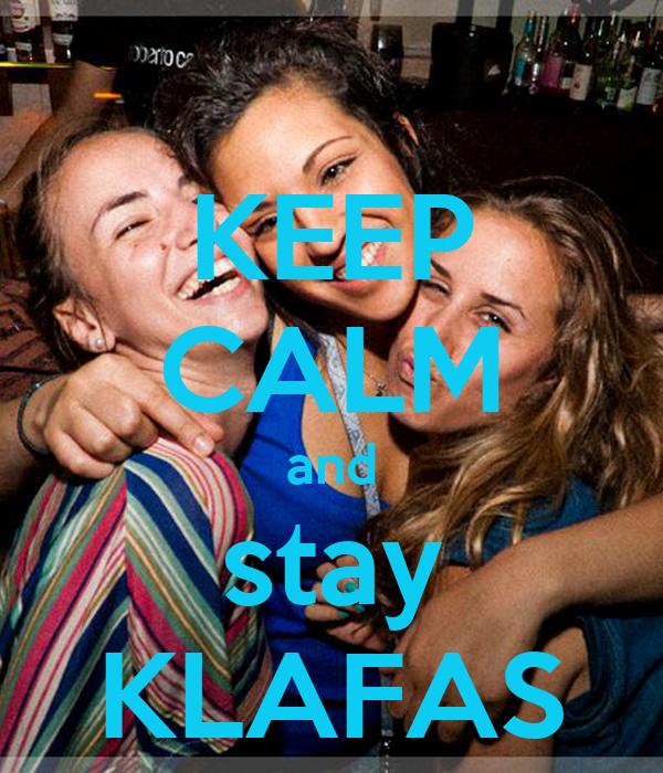 KEEP CALM and stay KLAFAS