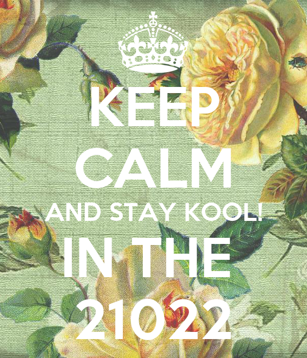 KEEP CALM AND STAY KOOL! IN THE  21022
