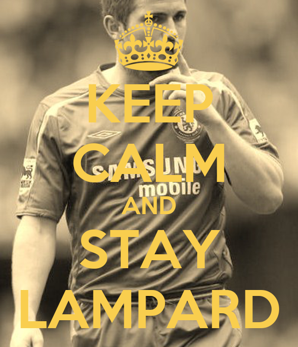 KEEP CALM AND STAY LAMPARD