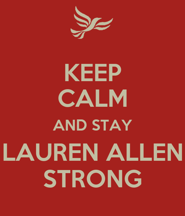 KEEP CALM AND STAY LAUREN ALLEN STRONG