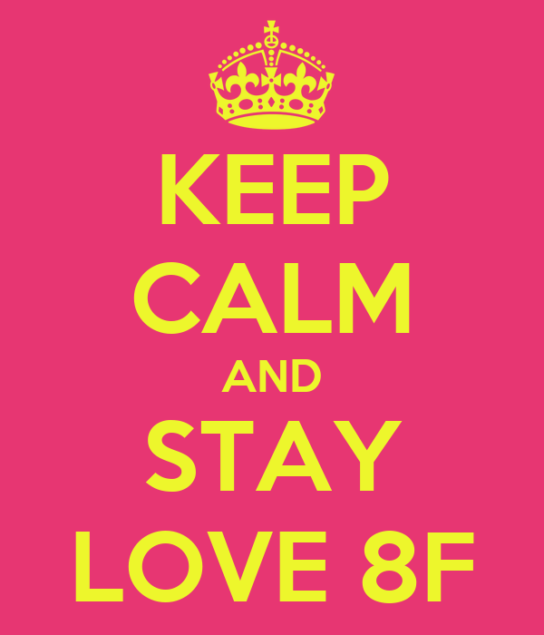 KEEP CALM AND STAY LOVE 8F