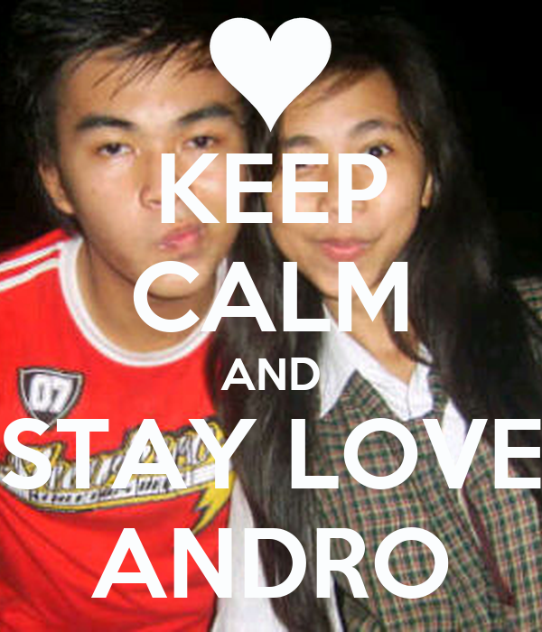 KEEP CALM AND STAY LOVE ANDRO