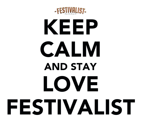 KEEP CALM AND STAY LOVE FESTIVALIST