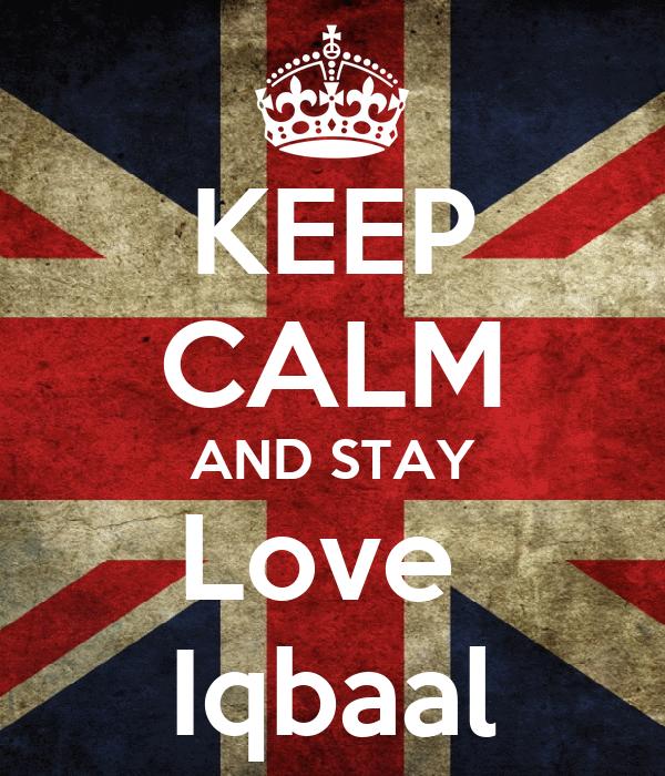 KEEP CALM AND STAY Love  Iqbaal