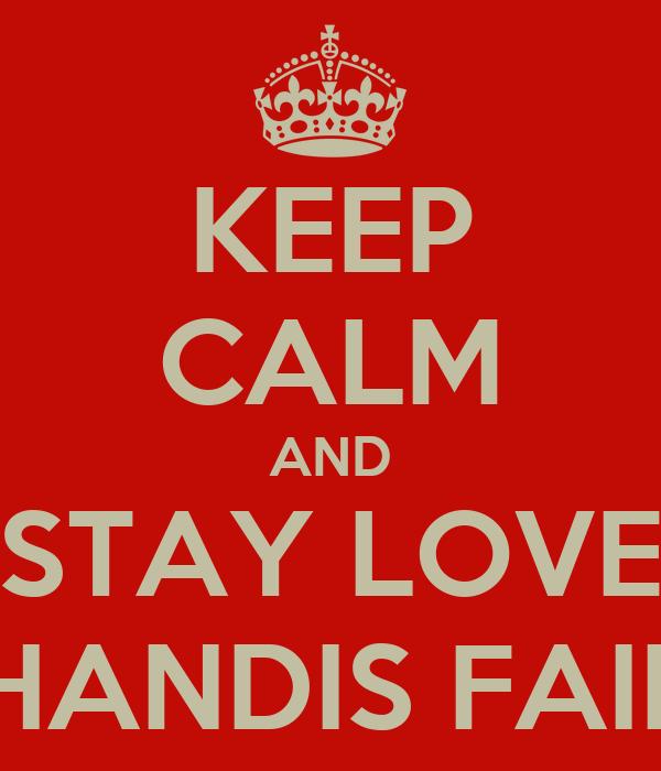 KEEP CALM AND STAY LOVE MUHANDIS FAIKAR