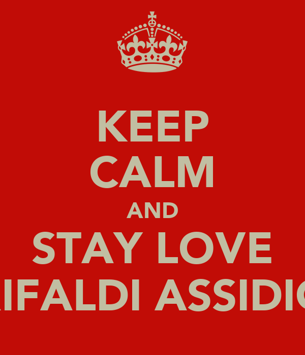 KEEP CALM AND STAY LOVE RIFALDI ASSIDIQ