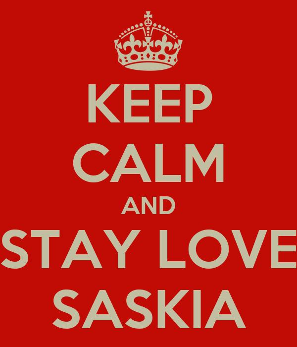 KEEP CALM AND STAY LOVE SASKIA