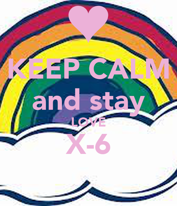 KEEP CALM and stay LOVE X-6