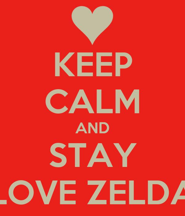 KEEP CALM AND STAY LOVE ZELDA