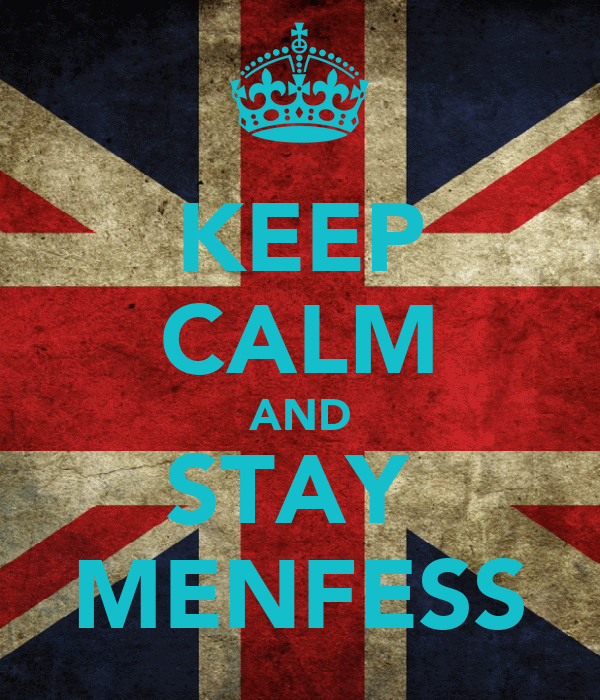 KEEP CALM AND STAY  MENFESS