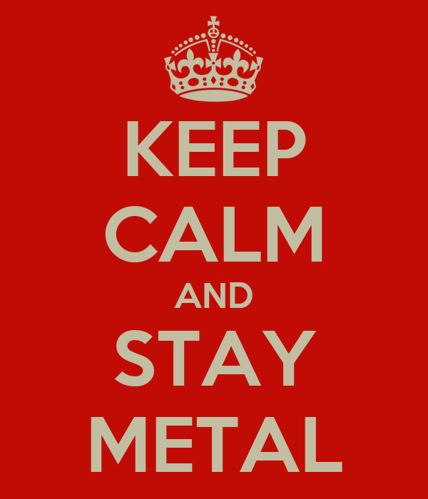 KEEP CALM AND STAY METAL