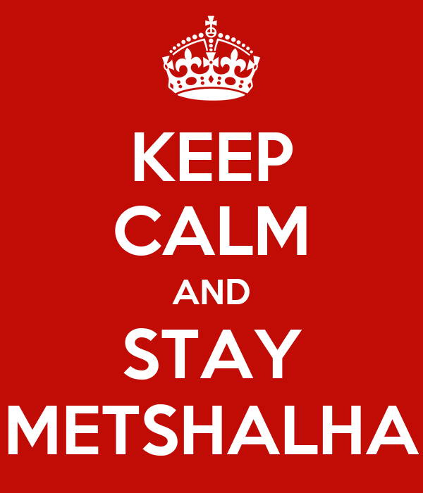 KEEP CALM AND STAY METSHALHA