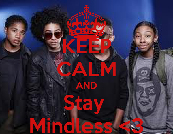 KEEP CALM AND Stay  Mindless <3