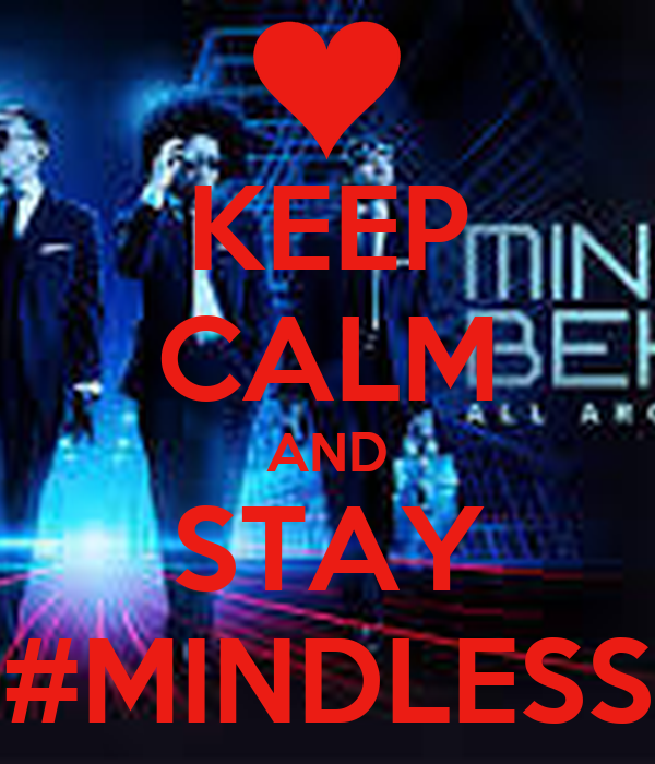 KEEP CALM AND STAY #MINDLESS
