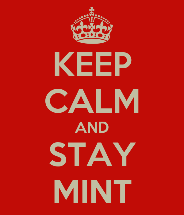KEEP CALM AND STAY MINT